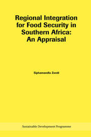 Regional Integration for Food Security in Southern Africa by Siphamandla Zondi