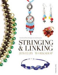 Stringing & Linking Jewelry Workshop by Sian Hamilton