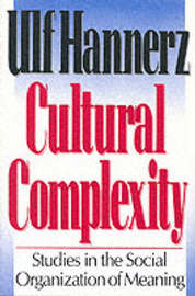 Cultural Complexity by Ulf Hannerz