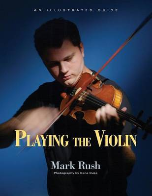 Playing the Violin by Mark Rush