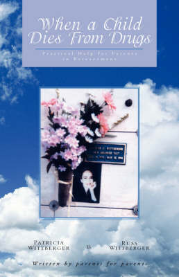 When a Child Dies from Drugs by Pat Wittberger