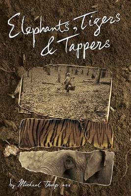 Elephants, Tigers and Tappers by Michael Thorp image