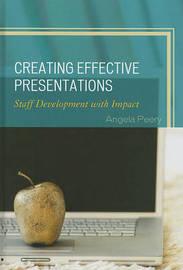 Creating Effective Presentations by Angela Peery