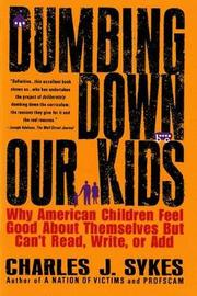 Dumbing down Our Kids by Charles J. Sykes image