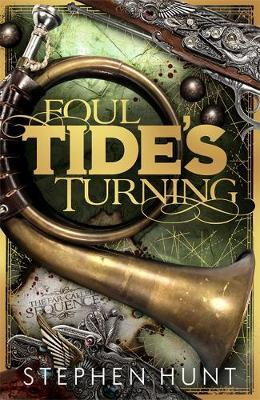Foul Tide's Turning by Stephen Hunt image