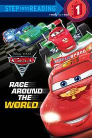 Cars 2: Race Around the World by Random House Disney