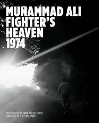 Muhammad Ali: Fighter's Heaven 1974 by Peter Angelo Simon