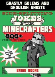 Sidesplitting Jokes for Minecrafters by Brian Boone