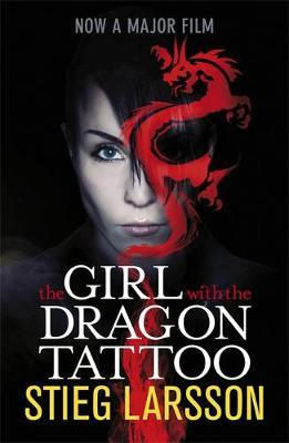 The Girl with the Dragon Tattoo (Millennium Trilogy #1) (movie tie-in cover) by Stieg Larsson