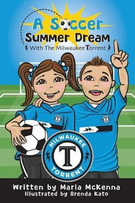 A Soccer Summer Dream with the Milwaukee Torrent by Marla McKenna image