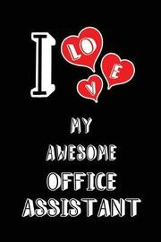 I Love My Awesome Office Assistant by Lovely Hearts Publishing