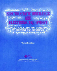Electrostatic Discharge and Electronic Equipment: A Practical Guide for Designing to Prevent ESD Problems by Warren Boxleitner image