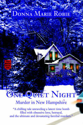 One Quiet Night: Murder in New Hampshire by Donna Marie Robie image