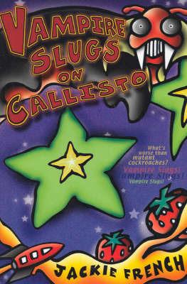 Vampire Slugs on Callisto by Jackie French image