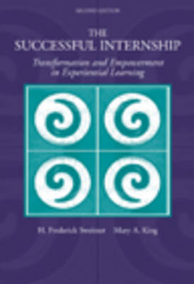 The Successful Internship: Transformation and Empowerment in Experiential Learning by H. Sweitzer