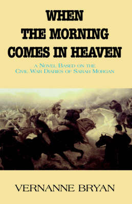 When the Morning Comes in Heaven by Vernanne Bryan