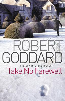 Take No Farewell by Robert Goddard image