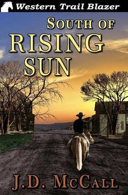 South of Rising Sun by J D McCall