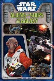 Star Wars: Aliens and Ships of the Galaxy by Jason Fry