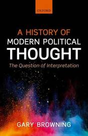 A History of Modern Political Thought by Gary Browning