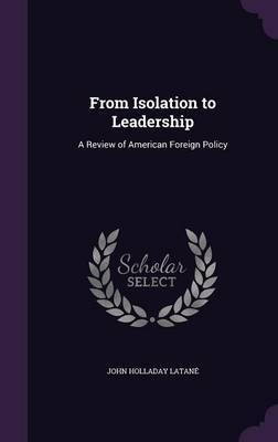 From Isolation to Leadership by John Holladay Latane image