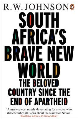 South Africa's Brave New World by R.W. Johnson image