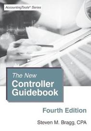 The New Controller Guidebook by Steven M. Bragg