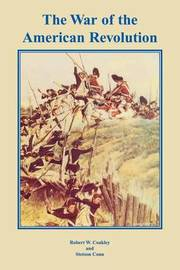 The War of the American Revolution by Robert W. Coakley