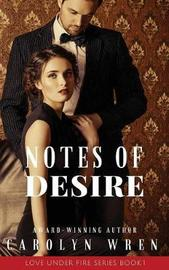 Notes of Desire by Carolyn Wren