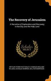 The Recovery of Jerusalem by Arthur Penrhyn Stanley