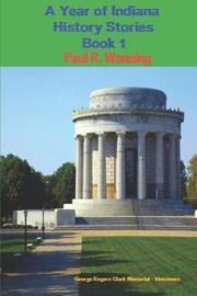 A Year of Indiana History Stories - Book 1 by Paul R Wonning