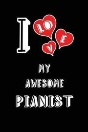 I Love My Awesome Pianist by Lovely Hearts Publishing