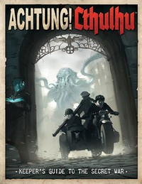 Achtung! Cthulhu Keeper's Guide to the Secret War by Lynne Hardy