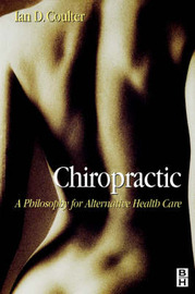 Chiropractic: Alternative Health Care by Ian Douglass Coulter image