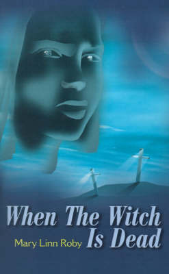 When the Witch is Dead by Mary Linn Roby image
