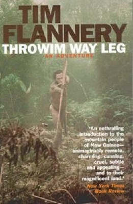 Throwim Way Leg: An Adventure by Tim Flannery image