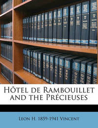 H Tel de Rambouillet and the PR Cieuses by Leon H 1859 Vincent