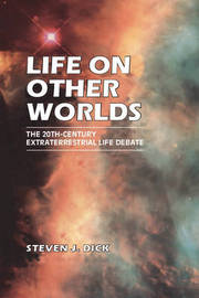 Life on Other Worlds by Steven J. Dick