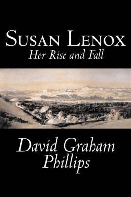 Susan Lenox, Her Rise and Fall by David Graham Phillips