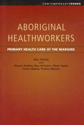 Aboriginal Healthworkers by Dr Bill Genat