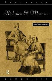 Richelieu and Mazarin by Geoffrey Treasure image
