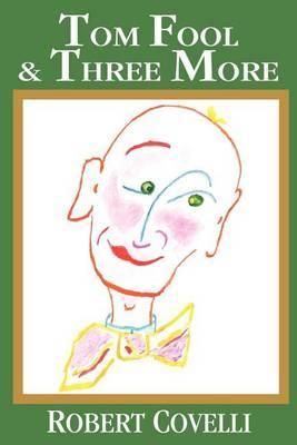 Tom Fool & Three More by Robert P. Covelli