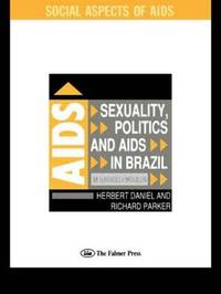 Sexuality, Politics and AIDS in Brazil by Richard Parker image
