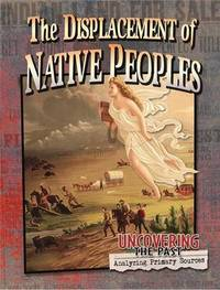 The Displacement of Native Peoples by Lynn Peppas