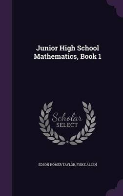 Junior High School Mathematics, Book 1 by Edson Homer Taylor image