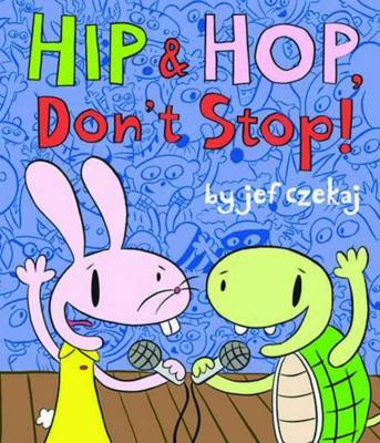 Hip and Hop Don't Stop by Jef Czekaj image