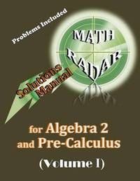 Solutions Manual for Algebra 2 and Pre-Calculus (Volume I) by Aejeong Kang