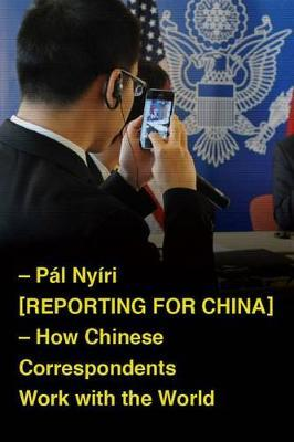 Reporting for China by Pal Nyiri