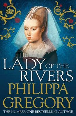 The Lady of the Rivers by Philippa Gregory image