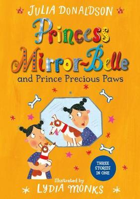 Princess Mirror-Belle and Prince Precious Paws by Julia Donaldson image
